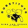 Nina Las Vegas - Substitute (feat. Swick)