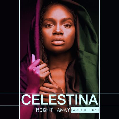 Celestina - Right Away (World Cry)