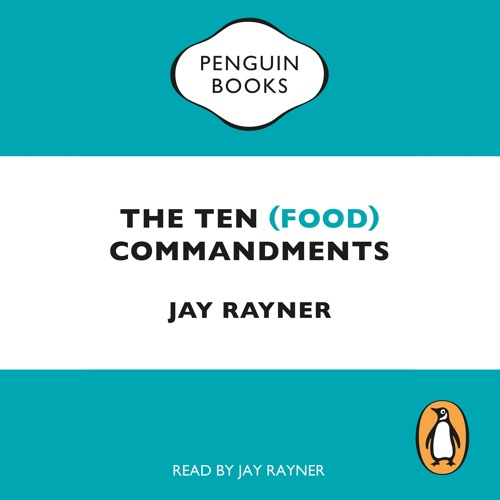 The Ten (Food) Commandments written and read by Jay Rayner (audiobook extract)