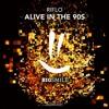 Riflo - Alive In The 90s (Radio Edit)