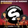 Bassjackers & Jay Hardway - El Mariachi (War Brothers Bootleg)*Buy to Download*