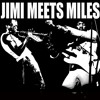 Jimi meets Miles ---- Castles Made Of Sand