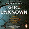 Girl Unknown by Karen Perry (audiobook extract)