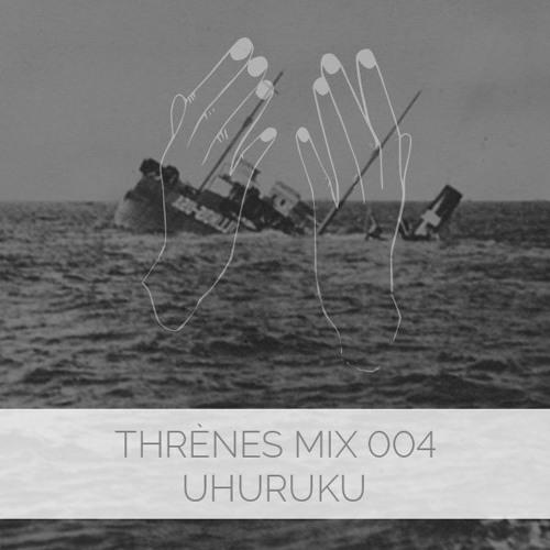 Uhuruku - Thrènes Mix 004