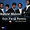 Harold Melvin - The Love I Lost (Eric Faria Remix) --------- FREE DOWNLOAD