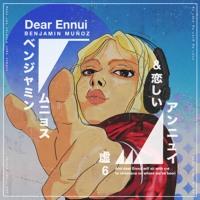 Benjamin Muñoz - Dear Ennui