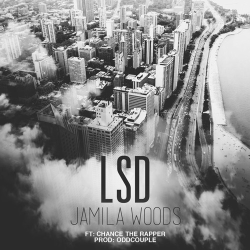 Jamila Woods LSD feat. Chance The Rapper (prod. by oddCouple) soundcloudhot