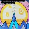 Download Rydim Vs Paris Brightledge - Gotham City (B.K.R Remix) (Hot Creations) Mp3