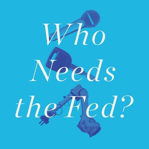 John Tamny's 'Who Needs the Fed?'