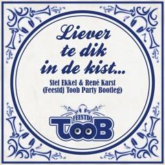 Stef Ekkel & Rene Karst - Liever Te Dik... (Feest DJ Toob Bootleg) (XQ Holland 2016) (FREE DL)