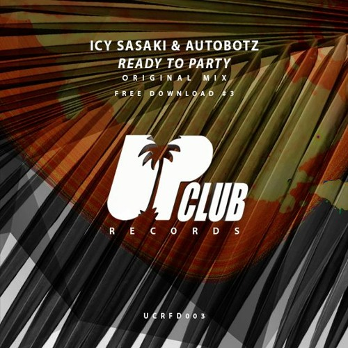 Icy Sasaki & Autobotz - Ready To Party (Original Mix)