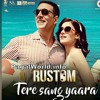 Tere sang yaara raw version (rustom)