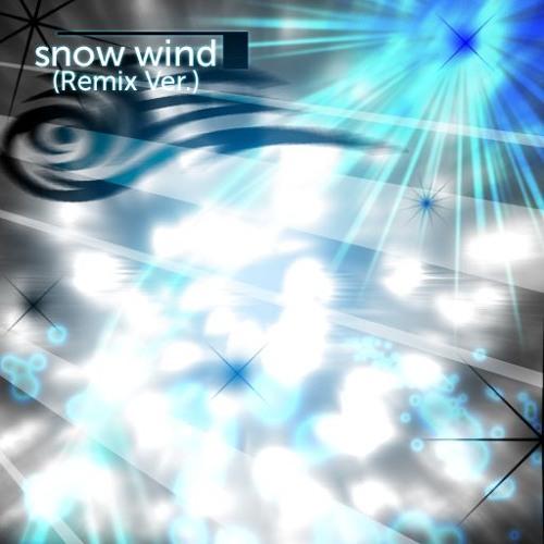 snow wind (Remix Ver.)