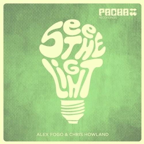 Alex Fogo, Chris Howland - See the Light (Original Mix) [Pacha Recordings]