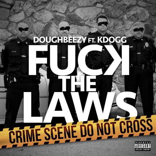 Fuck The Laws feat. KDOGG