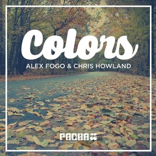 Alex Fogo, Chris Howland - Colors (Original mix) [Pacha Recordings]