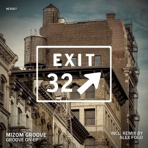 Groove On (Alex Fogo Remix) [Exit 32]
