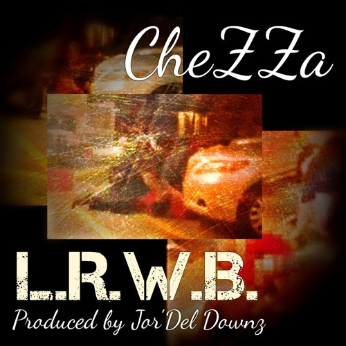 L.R.W.B. (Produced by Jor'Del Downz)