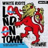 White Riots - London Town (Rico Tubbs & Terry Hooligan Remix) Release Date 18.07.16
