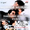 Ek Ho Gye Hum Aur Tum- Humma Humma (Sashza -Shashank Niranjan Remix)DOWNLOAD LINK IN DESCRIPTION