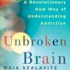 Unbroken Brain by Maia Szalavitz, Narrated by Marisa Vitali