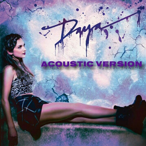 Daya - Sit Still, Look Pretty ( Akoustic Version)