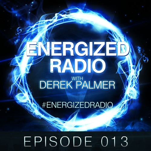 Energized Radio 013 With Derek Palmer [Re-Upload]