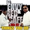 Dj Envy And Red Cafe - Things You Do Feat Nina Sky