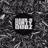 [DUBSTEP/REGGAE] Sashwat & Caidance - Dank 'N' Dirty Dubz [Volume 96] (DI.FM Dubstep Channel)