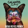Galantis - No Money (Benji Reyes Remix)