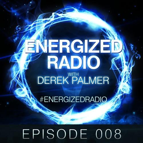 Energized Radio 008 With Derek Palmer [Re-Upload]