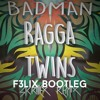 Ragga Twins - Bad Man (Skrillex Remix) (F3LIX Bootleg) [Free Download]