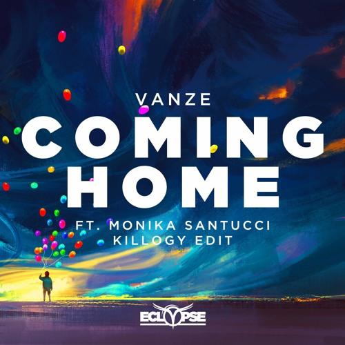 Vanze - Coming Home Ft. Monika Santucci (Killogy Edit) [FREE DOWNLOAD]