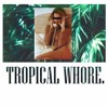 Tropical Whore