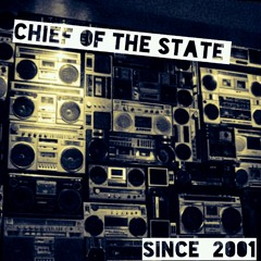 Chief of The State - SINCE 2001