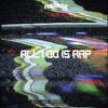 Futuristic - All I Do Is Rap