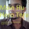 Me Hu Hero Tera