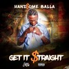 HANDSOME BALLA - GET IT STRAIGHT (PROD. BY BANDIT LUCE)