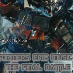 Transformers Epic Music Mix 7 - The Final Battle