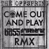 The Offspring - Come Out And Play - Bass Drivehertz Remix [PRESS BUY TO FREE DOWNLOAD]