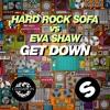 Hard Rock Sofa Vs. Eva Shaw - Get Down (DJ Q Remix)