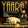 Yaara Full Song - RK ft. Khauf - Harick - New 2016 Punjabi - by Mr. Records