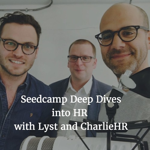 Seedcamp Dives into scaling Human Resources with Lyst and CharlieHR