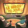 Le Héros Du Jour, Albert Dardenne