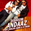 Dishoom | Andaaz | Khalifa Guru & H-Rush | official song 2016