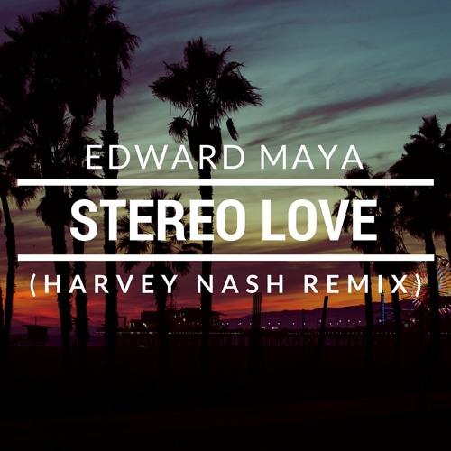 Edward Maya - Stereo Love (Harvey Nash Remix)[FREE DOWNLOAD] by