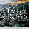 A Feast for Crows, By George R. R. Martin, Read by Roy Dotrice