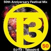 DJ T3 EDM Mix Vol 50 / 50th Anniversary Festival Mix