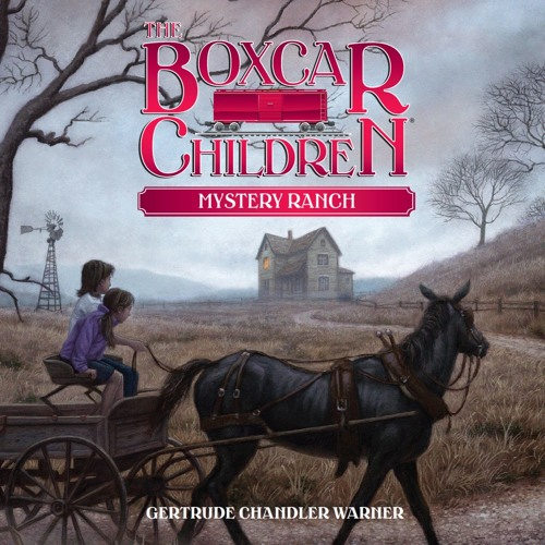 """Mystery Ranch (Boxcar Children #4) by Gertrude Chandler Warner, read by Aimee Lilly"