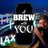 A Brew With You, Ep. 41 - Ryan Ebert in LAX